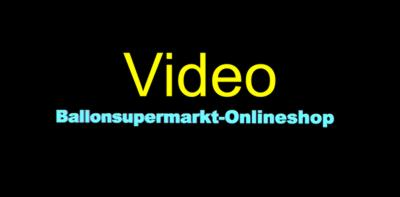 Ballonsupermarkt-Onlineshop.info: Video